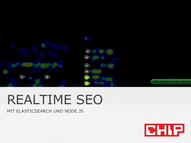 CHIP Digital | Ein Unternehmen der Hubert Burda Media REALTIME SEO MIT ELASTICSEARCH UND NODE.JS
