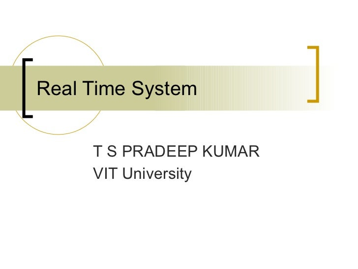 Real Time System T S PRADEEP KUMAR  VIT University