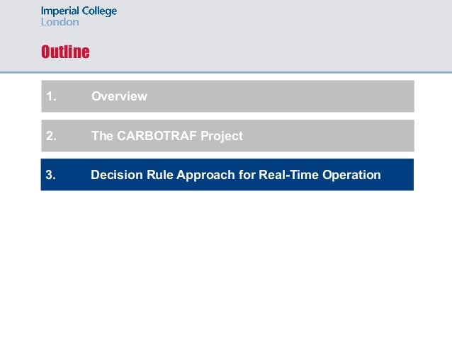 Outline 1. Overview 2. The CARBOTRAF Project 3. Decision Rule Approach for Real-Time Operation