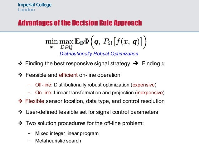 Advantages of the Decision Rule Approach v Finding the best responsive signal strategy è Finding x v Feasible and efficien...