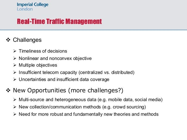 Real-Time Traffic Management v Challenges Ø Timeliness of decisions Ø Nonlinear and nonconvex objective Ø Multiple objecti...
