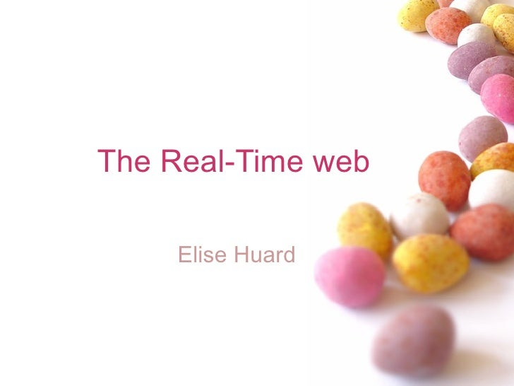 The Real-Time web Elise Huard