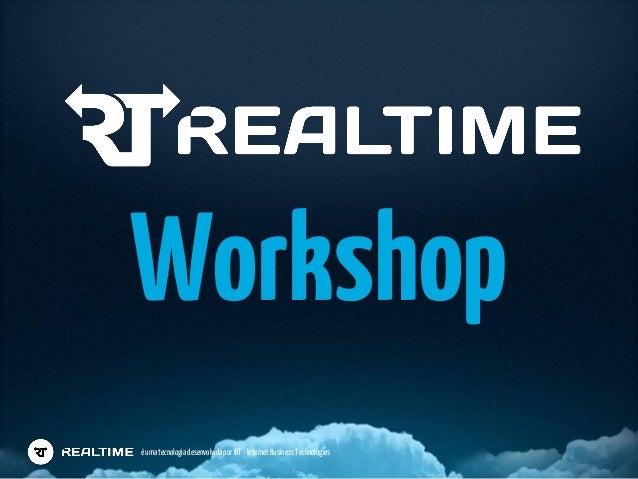 Workshopé uma tecnologia desenvolvida por IBT - Internet Business Technologies