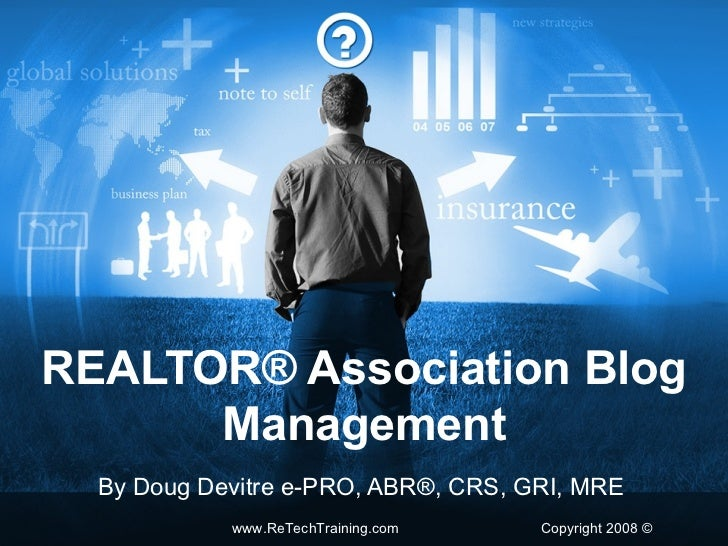 REALTOR® Association Blog Management By Doug Devitre e-PRO, ABR®, CRS, GRI, MRE