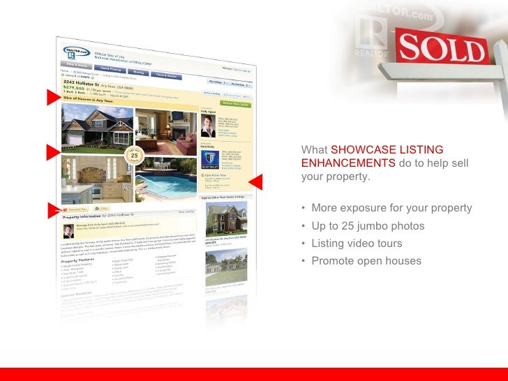 rr What  SHOWCASE LISTING ENHANCEMENTS  do to help sell  your property. •  More exposure for your property •  Up to 25 jum...