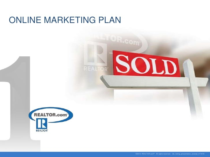 ONLINE MARKETING PLAN                        ©2010 REALTOR.com® All rights reserved. rdc_listing_presentation_excerpt_011610