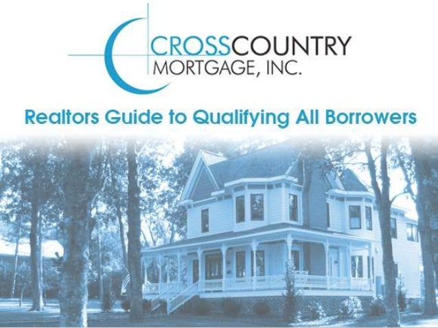 Realtors Guide to Qualifying All Borrowers                                             1