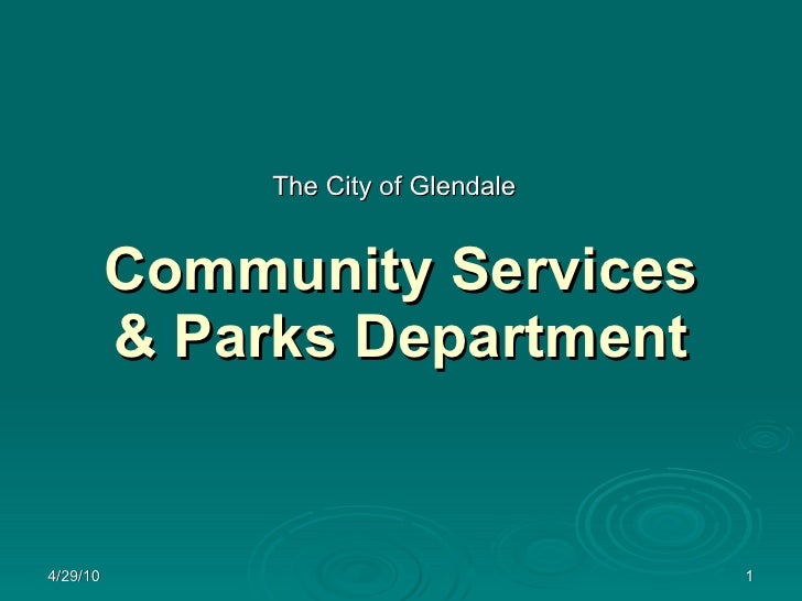 Community Services & Parks Department The City of Glendale