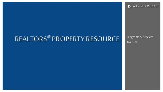Programs & Services TrainingREALTORS® PROPERTY RESOURCE