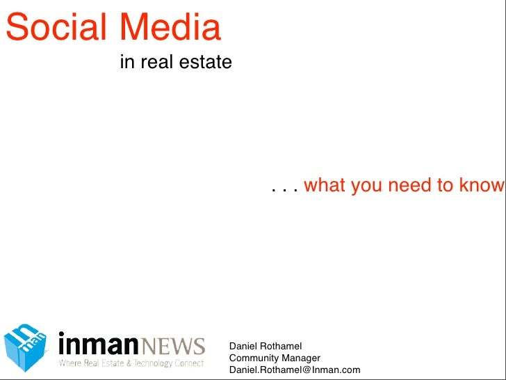 Social Media       in real estate                               . . . what you need to know                        Daniel ...