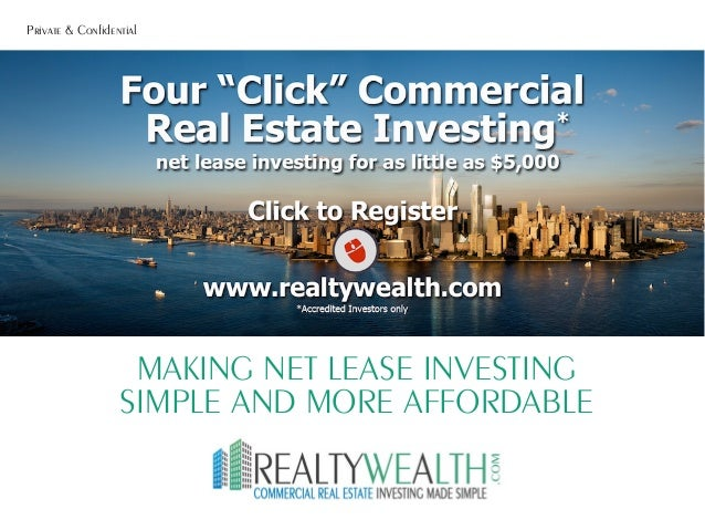 Private & Confidential  MAKING NET LEASE INVESTING  SIMPLE AND MORE AFFORDABLE
