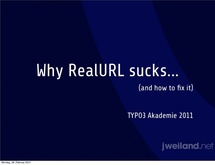 Why RealURL sucks...                                          (and how to fix it)                                       TYP...