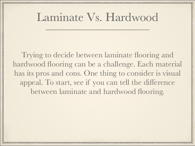 Laminate Vs. Hardwood ...
