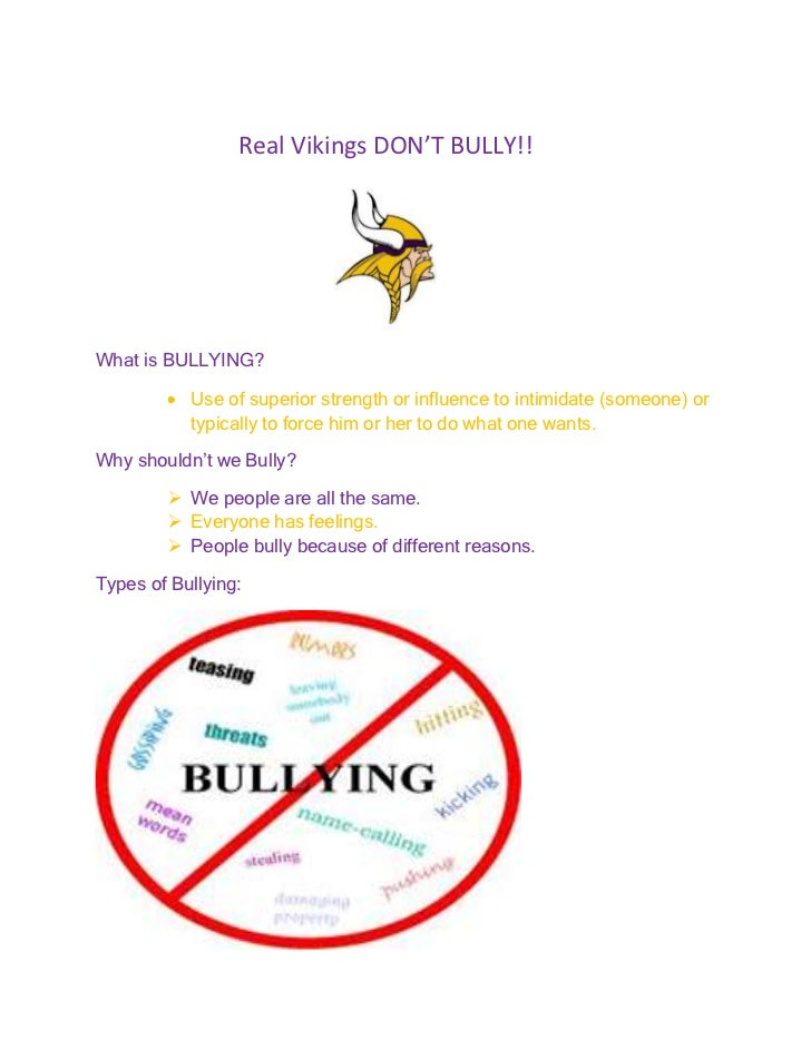 Real Vikings DON'T BULLY!!What is BULLYING?           Use of superior strength or influence to intimidate (someone) or    ...