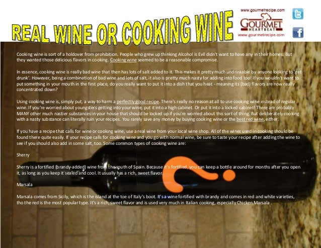 Cooking wine is sort of a holdover from prohibition. People who grew up thinking Alcohol is Evil didn't want to have any i...