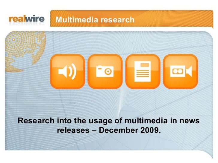 Research into the usage of multimedia in news releases – December 2009. Multimedia research