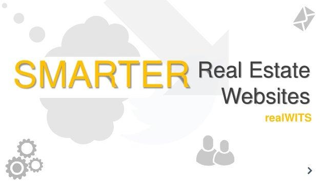 COME & SEESMARTER Real EstateWebsitesrealWITS