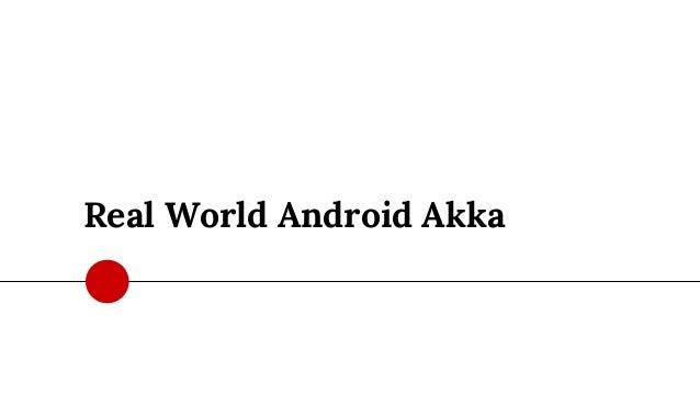 Real World Android Akka