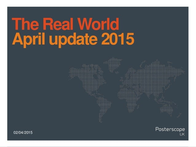 02/04/2015 The Real World April update 2015