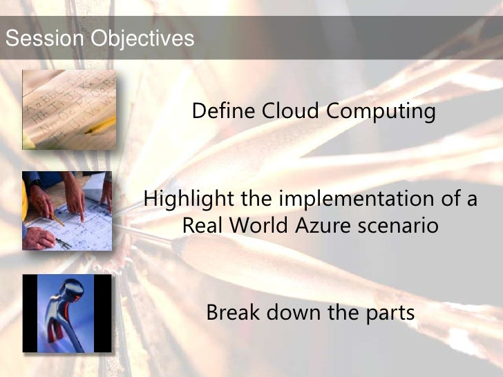 Define Cloud Computing<br />Break down the parts<br />Highlight the implementation of a Real World Azure scenario<br />