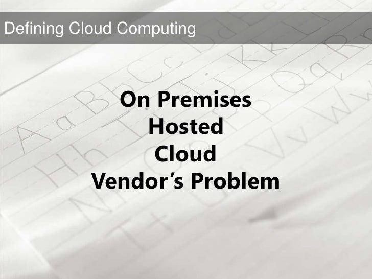 On Premises<br />Hosted<br />Cloud<br />Vendor's Problem<br />
