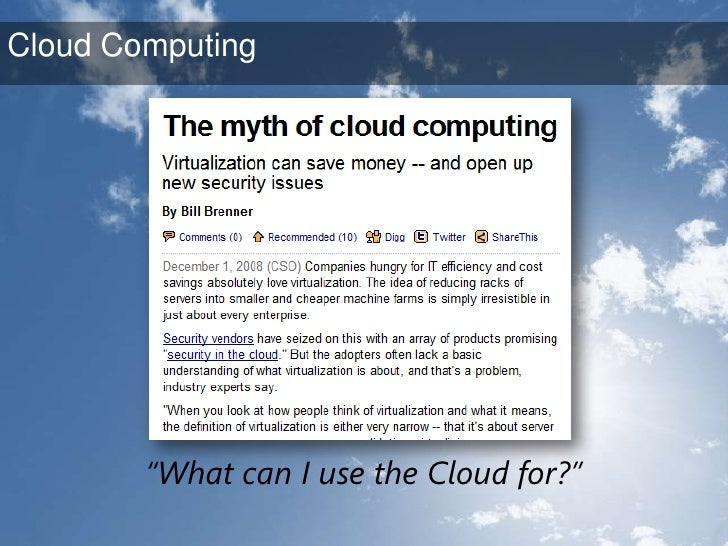 """""""What can I use the Cloud for?""""<br />Cloud Computing<br />"""