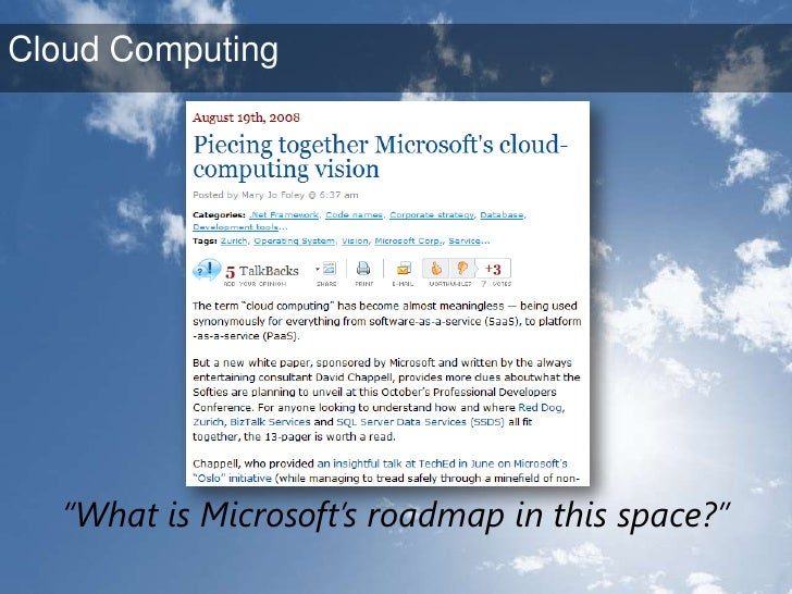 """""""What is Microsoft's roadmap in this space?""""<br />Cloud Computing<br />"""