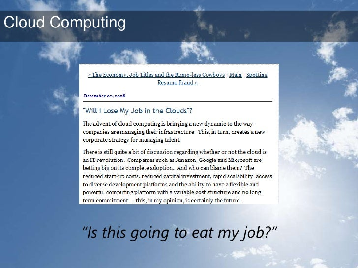 """""""Is this going to eat my job?""""<br />Cloud Computing<br />"""