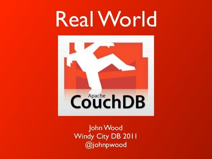 Real World     John Wood Windy City DB 2011   @johnpwood
