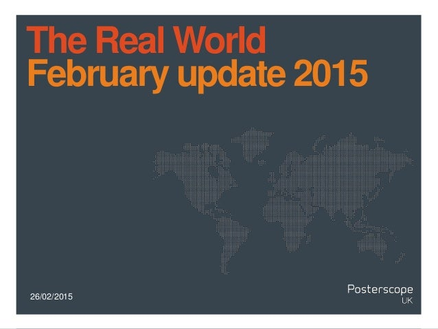 26/02/2015 The Real World February update 2015