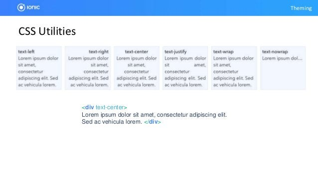 Theming CSS Utilities <div text-capitalize> Lorem ipsum dolor sit amet, consectetur adipiscing elit. Sed ac vehicula lorem...