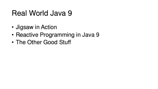 Real World Java 9 Slide 2
