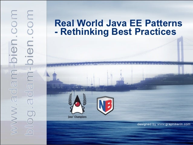 Real World Java EE Patterns- Rethinking Best Practices               blog.adam-bien.com