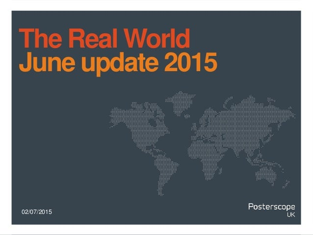 02/07/2015 The Real World June update 2015