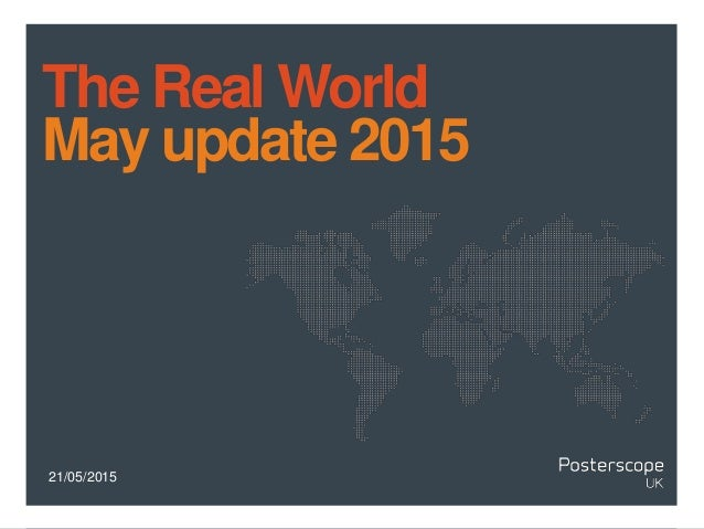21/05/2015 The Real World May update 2015