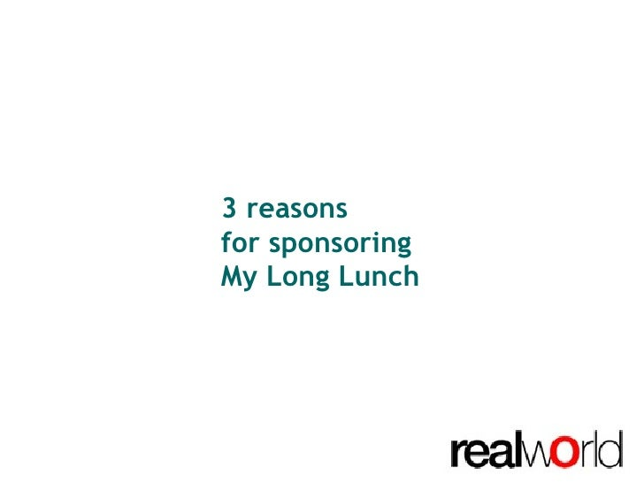 3 reasons  for sponsoring  My Long Lunch