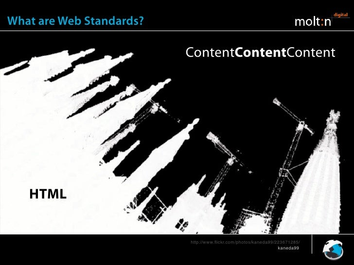 What are Web Standards?                            ContentContentContent        HTML                             http://ww...