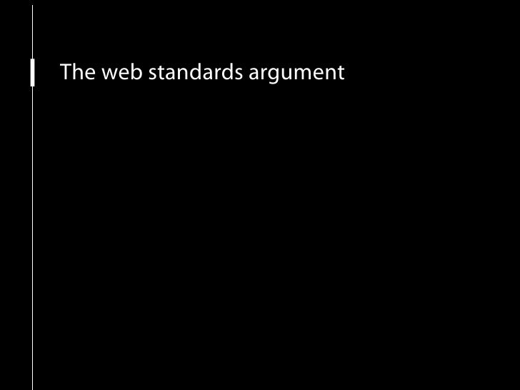 The web standards argument