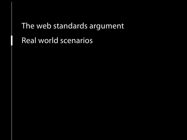 The web standards argument Real world scenarios