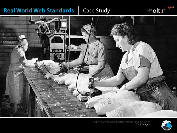 Real World Web Standards   Case Study     Design                                   http://www.flickr.com/photos/whsimages/9...