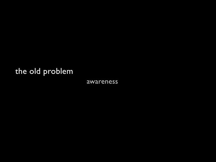 the new problem                   awareness   pro-activeness