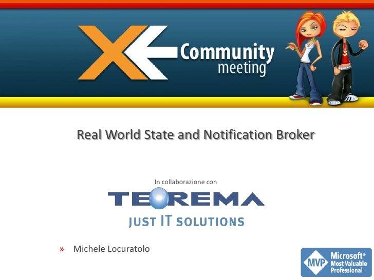 Real World State and Notification Broker<br />Michele Locuratolo<br />In collaborazione con<br />