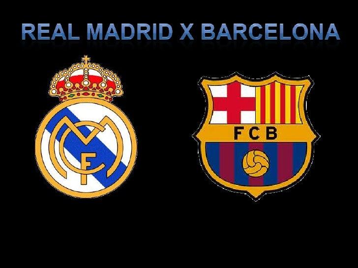 REAL MADRID X BARCELONA<br />