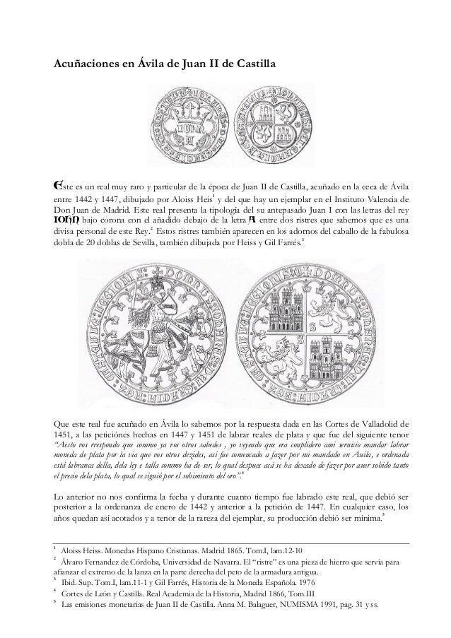 Acuñaciones en Ávila de Juan II de Castilla Este es un real muy raro y particular de la época de Juan II de Castilla, acuñ...