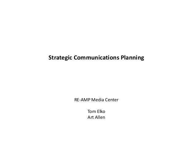 Strategic Communications Planning        RE-AMP Media Center             Tom Elko             Art Allen