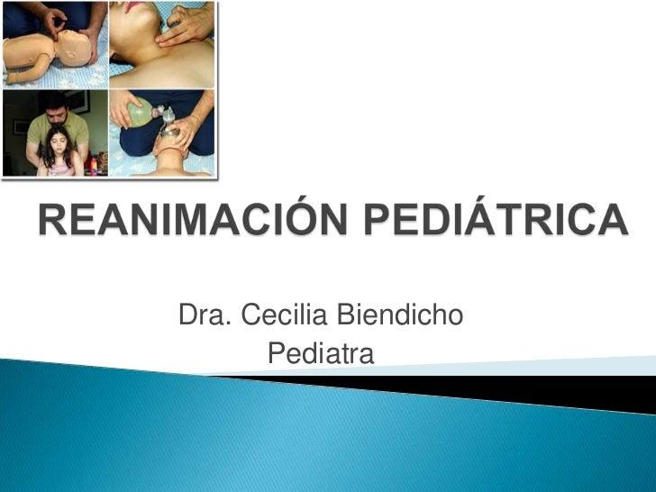 Dra. Cecilia Biendicho      Pediatra
