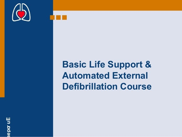 EuropeBasic Life Support &Automated ExternalDefibrillation Course