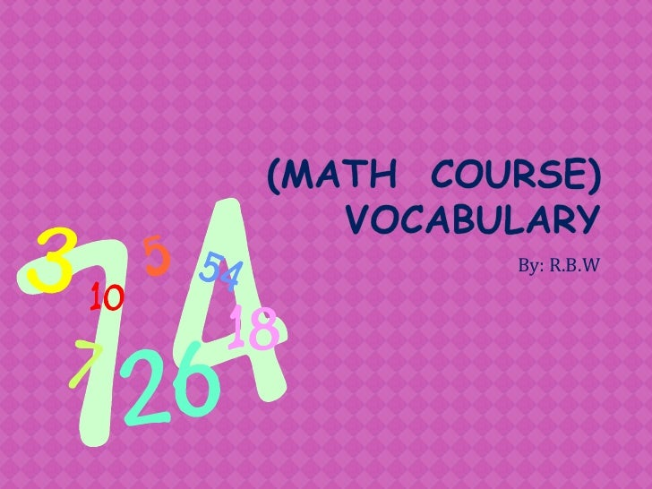 (Math  course)  vocabulary<br />By: R.B.W<br />