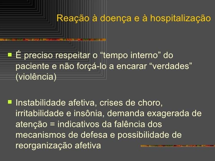 """<ul><li>É preciso respeitar o """"tempo interno"""" do paciente e não forçá-lo a encarar """"verdades"""" (violência) </li></ul><ul><l..."""