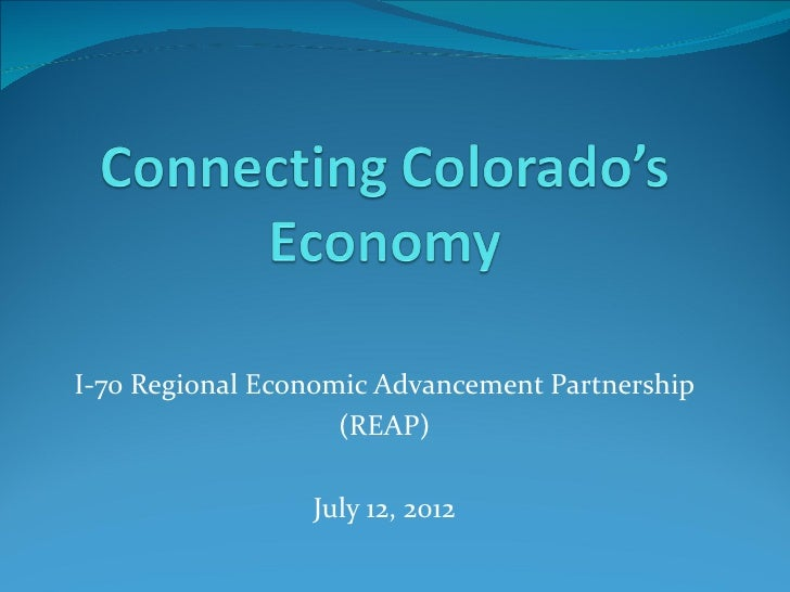 I-70 Regional Economic Advancement Partnership                    (REAP)                 July 12, 2012